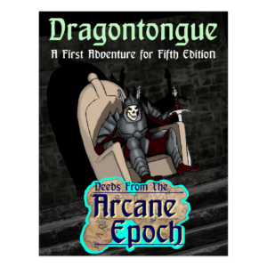 Deeds From The Arcane Epoch - Dragontongue